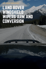Land Rover Windshield Wipers Arm and Blade Conversion