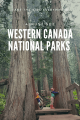 Must see National Parks in Western Canada. Bring the Kids!